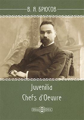 Juvenilia. Chefs d`Oeuvre
