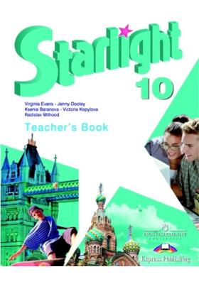 Starlight 10. Teacher`s Book = Английский язык. Книга для учителя. 10 класс : Пособие для общеобразовательных организаций и школ с углубленным изучением английского языка. 2-е издание, исправленное