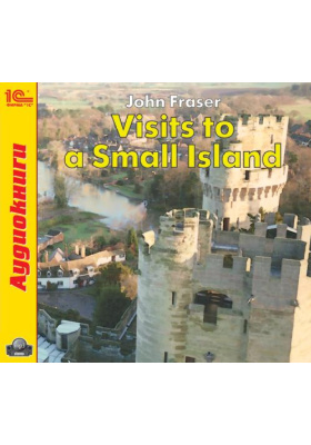 John Fraser. Visits to a Small Island
