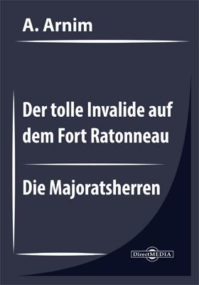 Der tolle Invalide auf dem Fort Ratonneau. Die Majoratsherren