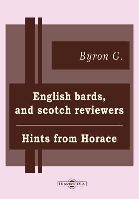 English Bards, and Scotch Reviewers. Hints from Horace