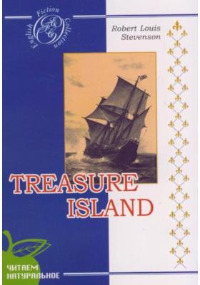 Остров сокровищ = Treasure Island : Роман. На английском языке