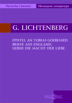 Epistel an Tobias Goebhard. Briefe aus England. UEber die Macht der Liebe