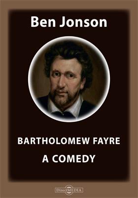 Bartholomew Fayre. A Comedy