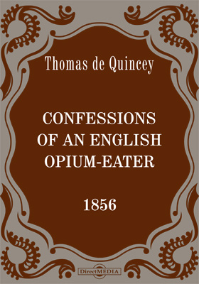 Confessions of an English Opium-Eater [1856]