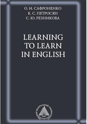 Learning to Learn in English : учебник английского языка для cтудентов 1–2 курсов бакалавриата естественнонаучных и инженерных специальностей университетов: учебник
