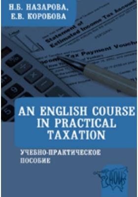 An English Course in Practical Taxation: учебно-практическое пособие