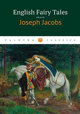 English Fairy Tales: художественная литература