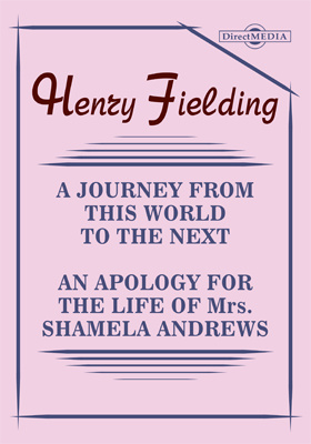 A Journey from this World to the Next. An Apology for the Life of Mrs. Shamela Andrews