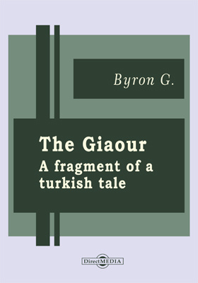 The Giaour: A Fragment of a Turkish Tale. The Bride of Abydos