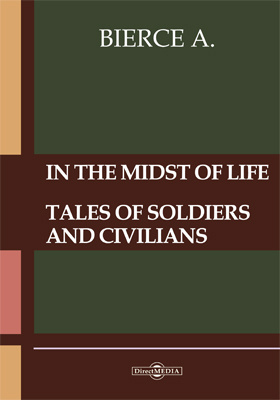 In the Midst of Life. Tales of Soldiers and Civilians