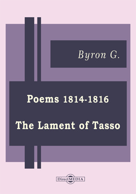 Poems 1814-1816. The Lament of Tasso