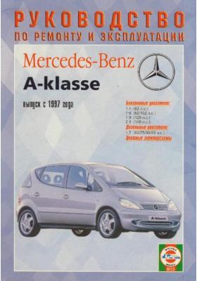 Руководство по ремонту и эксплуатации Mercedes А-класса, бензин/дизель. С 1997 г. выпуска : Производственно-практическое издание