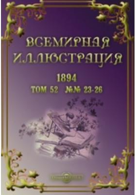 Всемирная иллюстрация: журнал. 1894. Т. 52, №№ 23-26