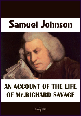 An Account of the Life of Mr. Richard Savage
