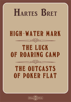 High-Water Mark. The Luck of Roaring Camp. The Outcasts of Poker Flat. Miggles. Tennessee's Partner. How Santa Claus Came to Simpson's Bar. An Ingenue of the Sierras