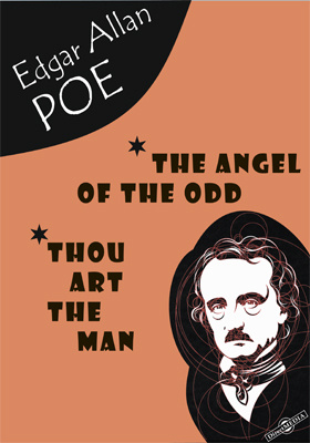 The Angel of the Odd. «Thou Art the Man». The Literary Life of Thingum Bob, Esq. The Purloined Letter. The Thousand-and-Second Tale of Scheherazade