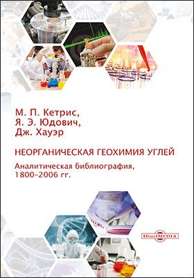 Неорганическая геохимия углей : аналитическая библиография, 1800–2006 гг