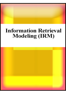 Information Retrieval Modeling (IRM)