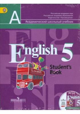 English 5. Student's Book = Английский язык. 5 класс (+ CD-ROM) : Учебник для общеобразовательных организаций с приложением на электронном носителе. ФГОС. 4-е издание
