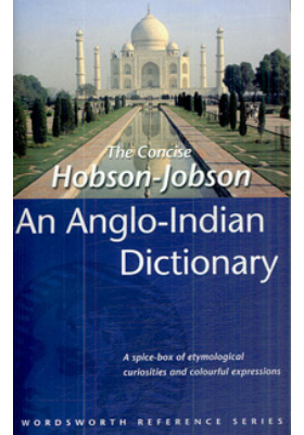 The Concise Hobson-Jobson. An Anglo-Indian Dictionary