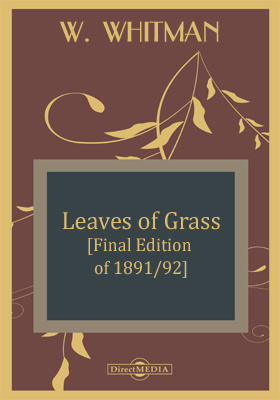 Leaves of Grass [Final Edition of 1891/92]