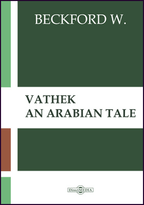 Vathek. An Arabian Tale