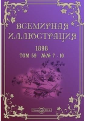 Всемирная иллюстрация. 1898. Т. 59, №№ 7-10