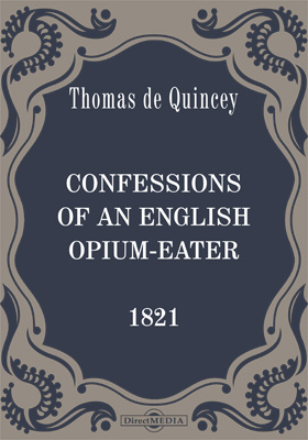 Confessions of an English Opium-Eater [1821]