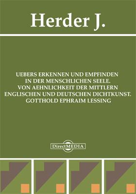 UEbers Erkennen und Empfinden in der menschlichen Seele. Von AEhnlichkeit der mittlern englischen und deutschen Dichtkunst .. Gotthold Ephraim Lessing