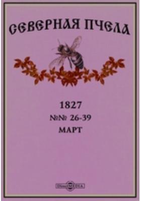 Северная пчела: журнал. 1827. №№ 26-39, Март