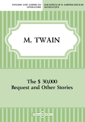 The $ 30,000 Bequest and Other Stories