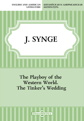 The Playboy of the Western World. The Tinker's Wedding