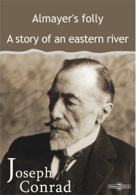 Almayer's Folly. A Story of an Eastern River