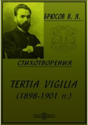 Стихотворения : Tertia vigilia (1898 - 1901гг.): сборник
