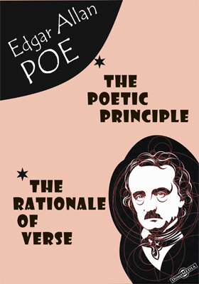 The Poetic Principle. The Rationale of Verse