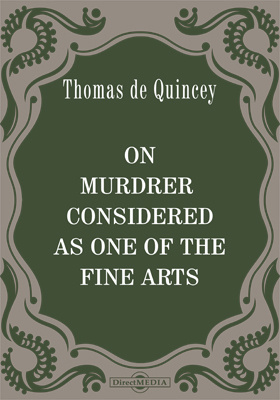 On Murdrer Considered as one of the Fine Arts