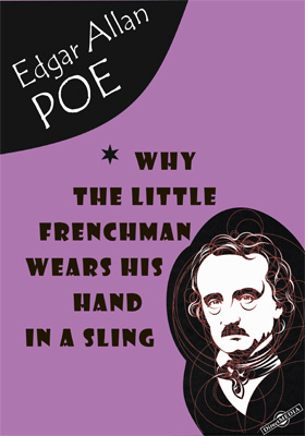 Why the Little Frenchman Wears His Hand in a Sling