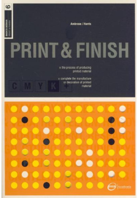 Print & Finish : The process of producing printed material