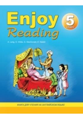 Enjoy Reading. Книга для чтения на английском языке для 5-го класса