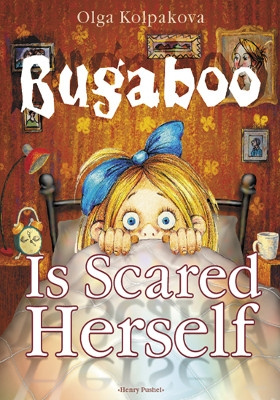 Bugaboo Is Scared Herself : Unscary Tales about Scary Bugaboo