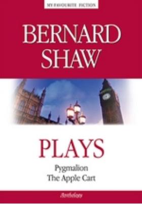 Plays by Bernard Shaw  = Пьесы : Pygmalion. The Apple Cart: драматургия