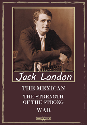 The Mexican. The Strength of the Strong. War. The Pearls of Parlay
