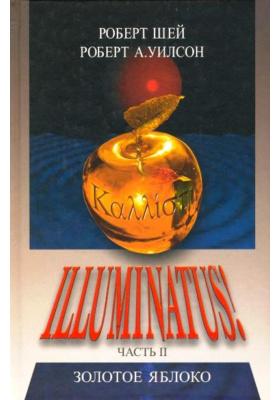 Иллюминатус! Часть II. Золотое яблоко = Illuminatus! Trilogy