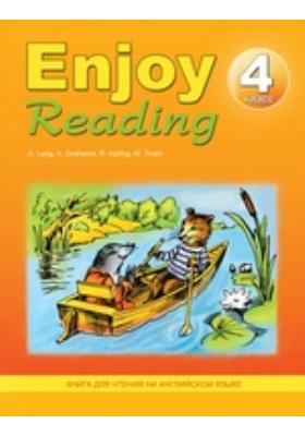 Enjoy Reading. Книга для чтения на английском языке в 4-м классе общеобразовательных учреждений