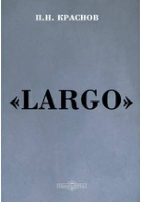 Largo: художественная литература