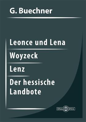 Leonce und Lena. Woyzeck. Lenz. Der hessische Landbote