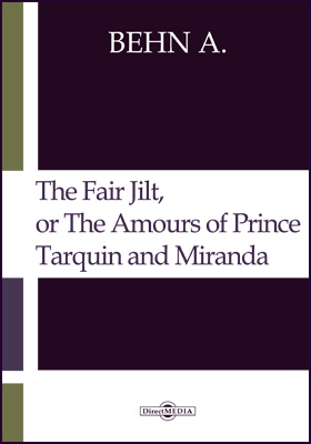 The Fair Jilt, or The Amours of Prince Tarquin and Miranda. The Court of the King of Bantam
