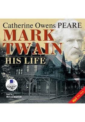 Марк Твен: Его жизнь