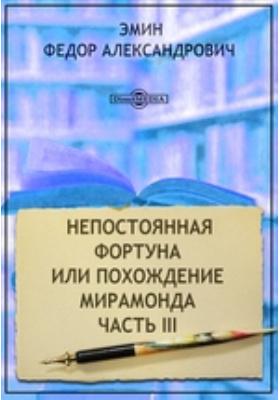 Непостоянная фортуна или Похождение Мирамонда: художественная литература, Ч. III